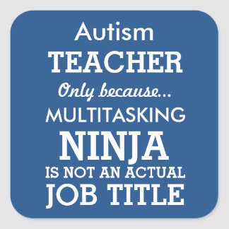 Funny Autism Special Needs Teacher Square Sticker Gifts T Shirts Art Posters Other Gift Ideas