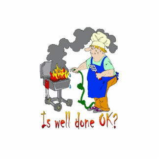 Funny Barbeque Design - Is Well Done OK Acrylic Cut Outs