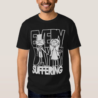 Funny Bride and Groom - Everyday I'm Suffering T Shirt