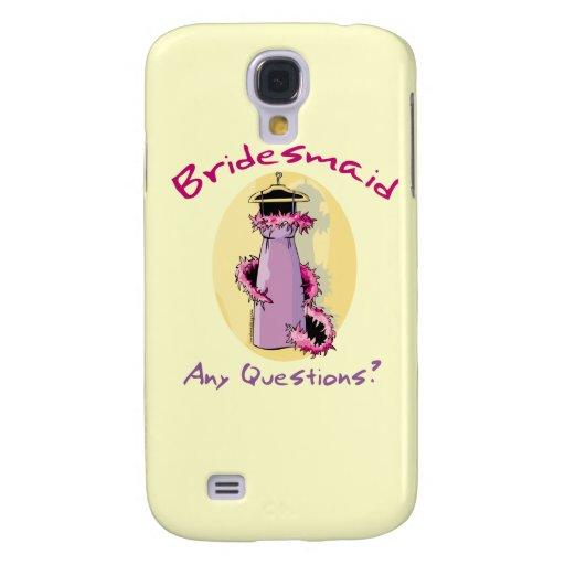 Funny Bridesmaid Gifts Galaxy S4 Case