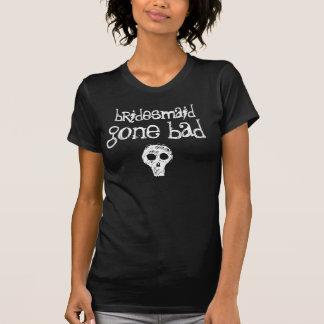 Funny -Bridesmaid Gone Bad T-shirts