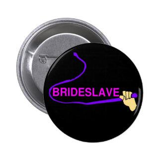 Funny Bridesmaid Hen Party Motto Slave 6 Cm Round Badge