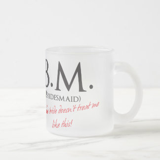 Funny Bridesmaid Frosted Glass Mug