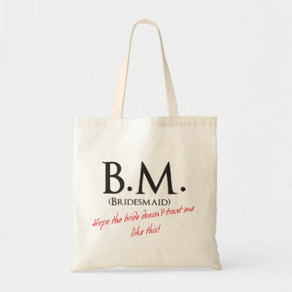 Funny Bridesmaid Budget Tote Bag