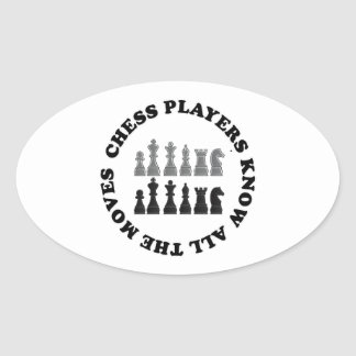 Funny Chess Players Know All the Moves Nerd Humor Oval Sticker