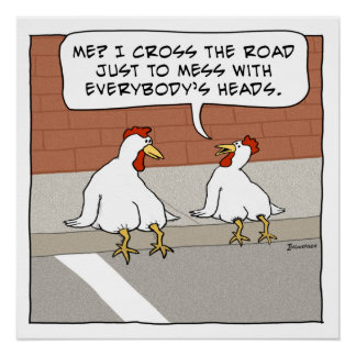 Funny Chicken Explains Why It Crosses the Road Poster