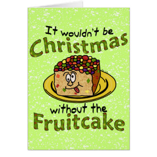 Funny Christmas Cartoon Fruitcake Card