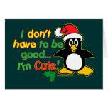 Funny Christmas Penguin I'm cute! Greeting Card