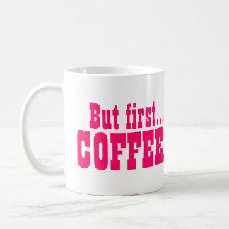 Funny Coffee Lover Pink Basic White Mug