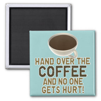Funny Coffee Lover Square Magnet