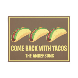 Funny Come Back With Tacos Custom Monogrammed Doormat