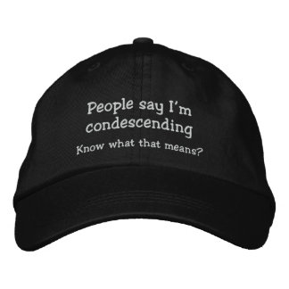 Funny Condescending Hat Embroidered Hats