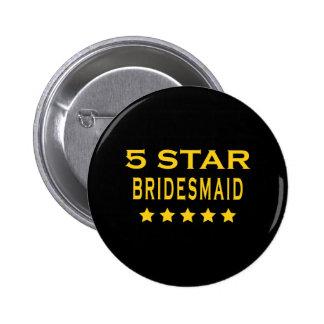 Funny Cool Bridesmaids : Five Star Bridesmaid 6 Cm Round Badge