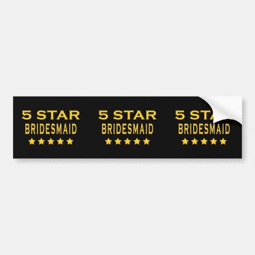 Funny Cool Bridesmaids : Five Star Bridesmaid Bumper Stickers