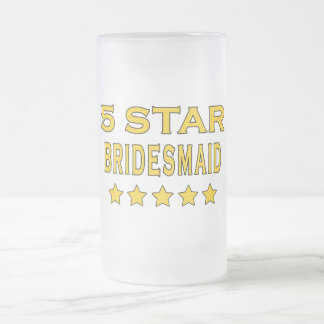 Funny Cool Bridesmaids : Five Star Bridesmaid 16 Oz Frosted Glass Beer Mug