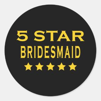 Funny Cool Bridesmaids : Five Star Bridesmaid Round Sticker