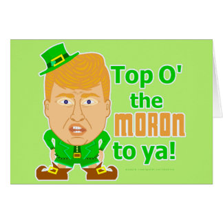 Funny Donald Trump St Patricks Leprechaun 2016 Card