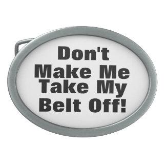Funny Don't Make Me Take My Belt Off Buckle Oval Belt Buckle