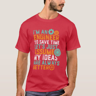 Funny Engineering Humour T-shirt I'm An Engineer