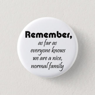 Funny family slogan gifts joke reunion souvenirs 3 cm round badge