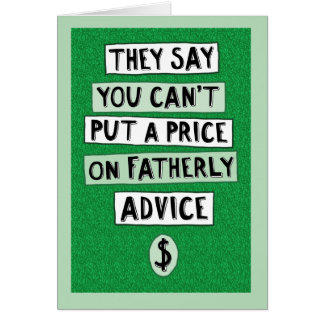 Funny Father's Day Card: Fatherly Advice Card