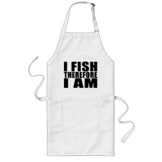 Funny Fishing Quotes Jokes I Fish Therefore I am Long Apron