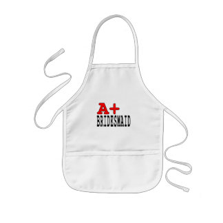 Funny Gifts for Bridesmaids : A+ Bridesmaid Kids Apron
