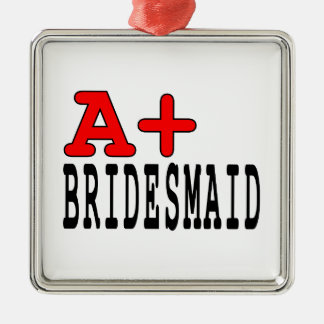 Funny Gifts for Bridesmaids : A+ Bridesmaid Ornaments