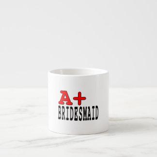 Funny Gifts for Bridesmaids : A+ Bridesmaid 6 Oz Ceramic Espresso Cup
