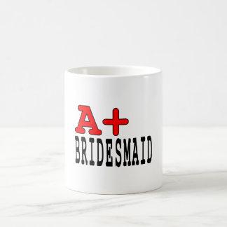 Funny Gifts for Bridesmaids : A+ Bridesmaid Basic White Mug
