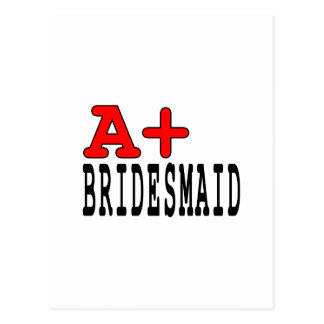 Funny Gifts for Bridesmaids : A+ Bridesmaid Postcard
