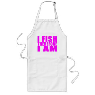 Funny Girl Fishing Quotes  : I Fish Therefore I am Long Apron