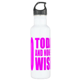 Funny Girls Birthdays  40 Today and None the Wiser 710 Ml Water Bottle