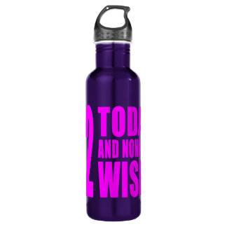 Funny Girls Birthdays  72 Today and None the Wiser 710 Ml Water Bottle