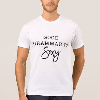 Funny - Good Grammar is Sexy Shirt