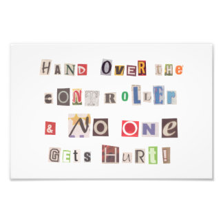 Funny Hand Over the Controller Ransom Note Collage Photo Print