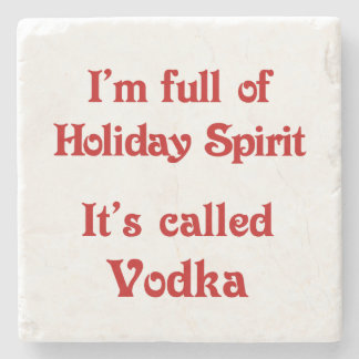 Funny Holiday Spirit Vodka Coaster Stone Coaster