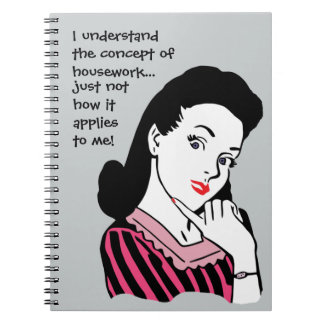 Funny Housework Concept Spiral Notebooks