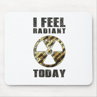 Funny I Feel Radiant Mouse Pad