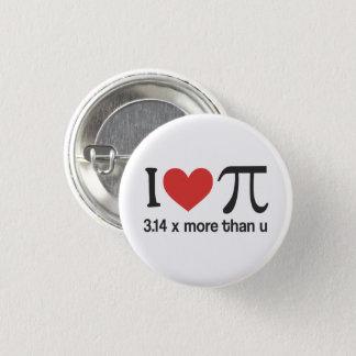 Funny I heart Pi - 3.14 x more than u 3 Cm Round Badge