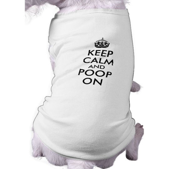 Funny keep calm and poop on dog t shirt template zazzle for Zazzle t shirt template