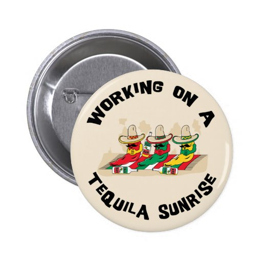Funny Mexican Tequila Sunrise Buttons