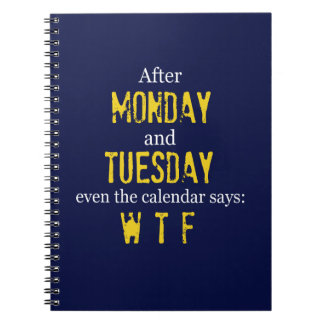 Funny Monday Tuesday WTF Spiral Notebook