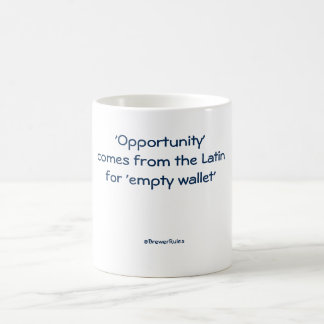 Funny mug: Opportunity comes from the Latin for... Coffee Mug