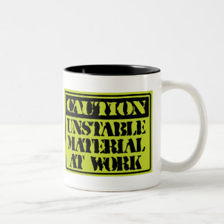 Funny Mugs: Caution Unstable Materials At Work Two-Tone Coffee Mug
