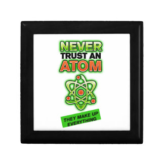 Funny Never Trust an Atom Gift Box
