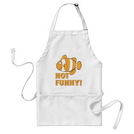 funny NOT FUNNY clownfish clown fish Aprons