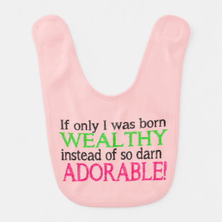 Funny Novelty Born Wealthy Instead of Adorable Bib