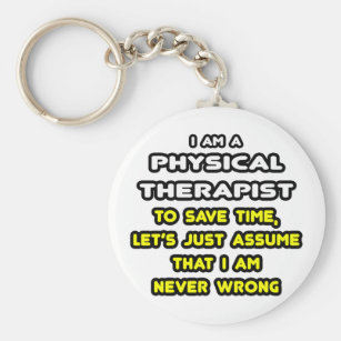 Funny Physical Therapist T-Shirts and Gifts Key Ring