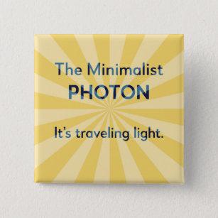 Funny Physics Gift, Science Joke, Photon humour 15 Cm Square Badge
